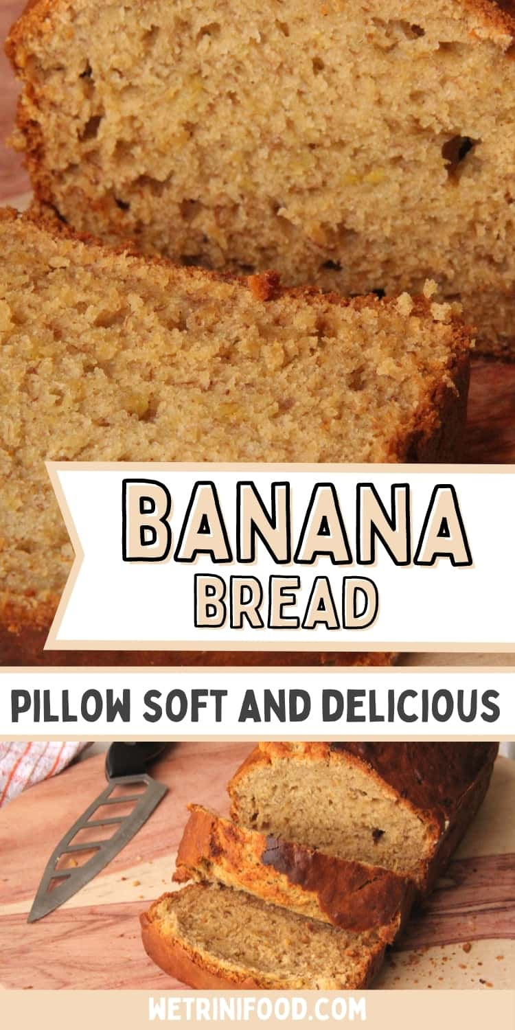 banana bread: pillow soft and delicious